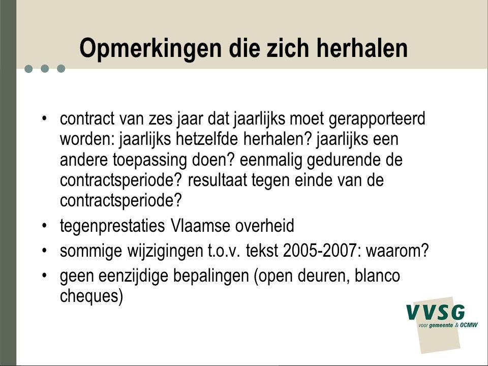 Opmerkingen die zich herhalen contract van zes jaar dat jaarlijks moet gerapporteerd worden: jaarlijks hetzelfde herhalen? jaarlijks een andere toepas