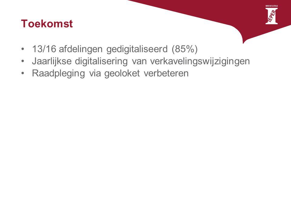 Toekomst 13/16 afdelingen gedigitaliseerd (85%) Jaarlijkse digitalisering van verkavelingswijzigingen Raadpleging via geoloket verbeteren
