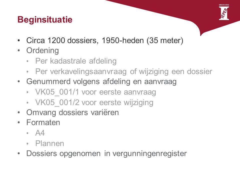 Beginsituatie Circa 1200 dossiers, 1950-heden (35 meter) Ordening Per kadastrale afdeling Per verkavelingsaanvraag of wijziging een dossier Genummerd volgens afdeling en aanvraag VK05_001/1 voor eerste aanvraag VK05_001/2 voor eerste wijziging Omvang dossiers variëren Formaten A4 Plannen Dossiers opgenomen in vergunningenregister