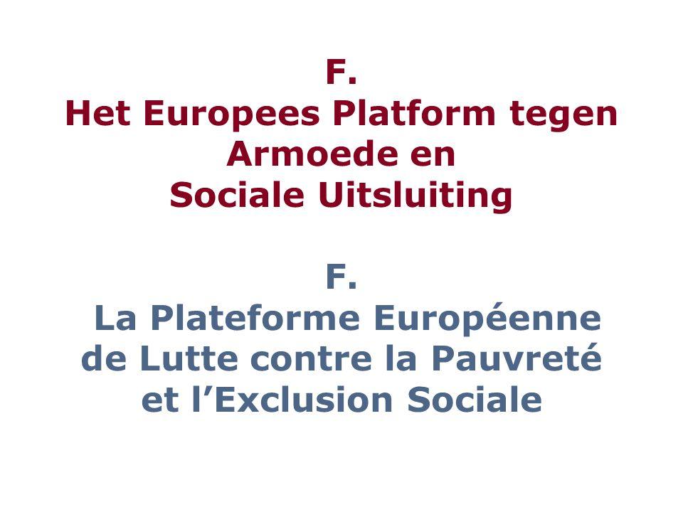 F. Het Europees Platform tegen Armoede en Sociale Uitsluiting F.