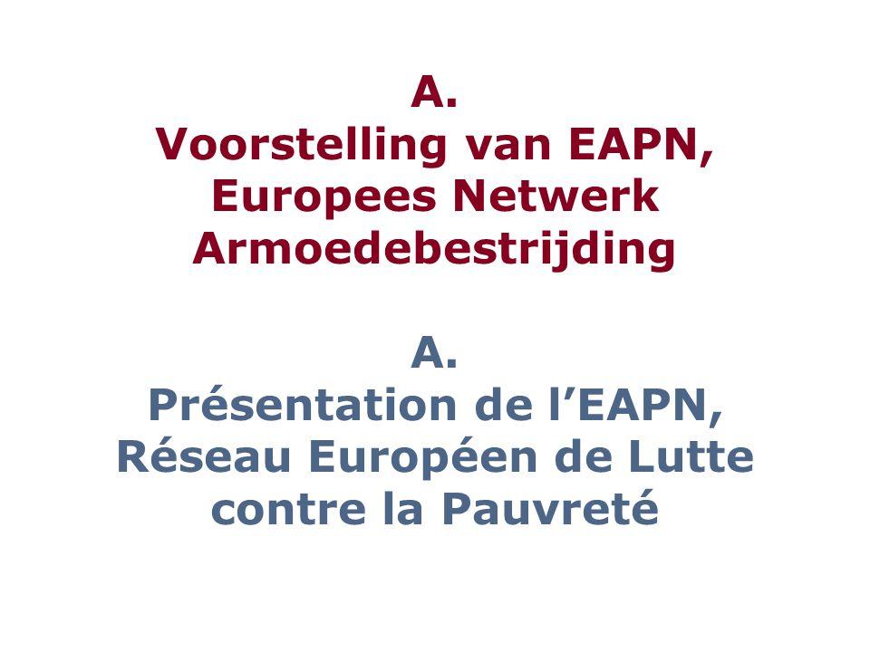 A. Voorstelling van EAPN, Europees Netwerk Armoedebestrijding A.