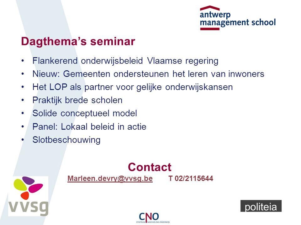 Dagthema's seminar Flankerend onderwijsbeleid Vlaamse regering Nieuw: Gemeenten ondersteunen het leren van inwoners Het LOP als partner voor gelijke o