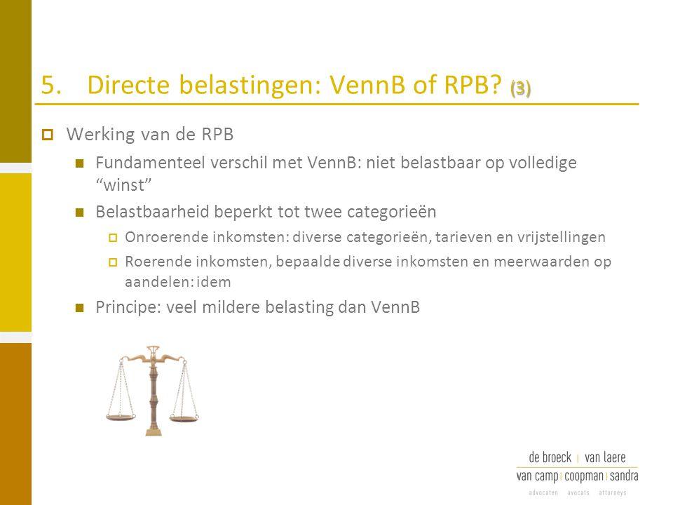 """(3) 5.Directe belastingen: VennB of RPB? (3)  Werking van de RPB Fundamenteel verschil met VennB: niet belastbaar op volledige """"winst"""" Belastbaarheid"""