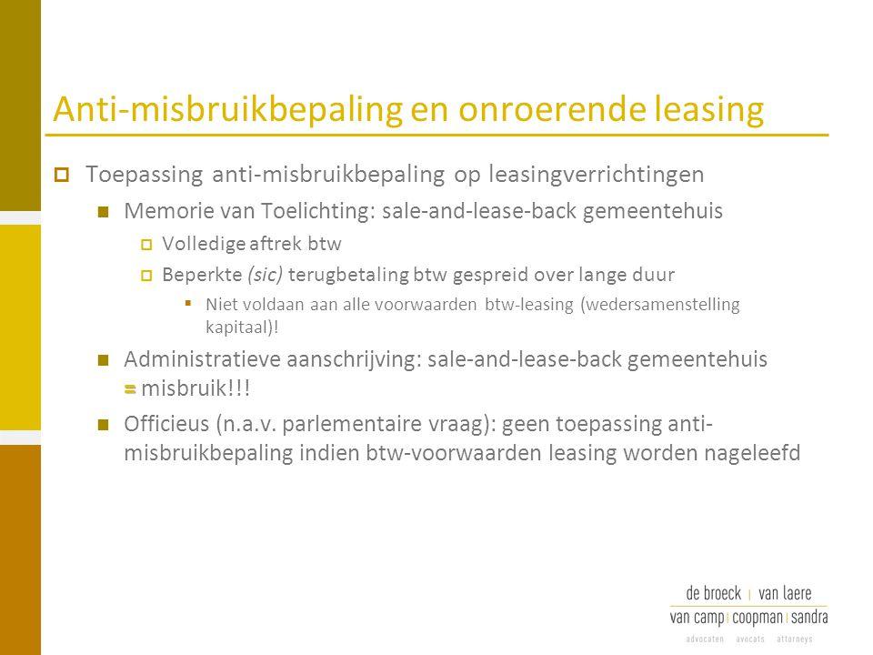 Anti-misbruikbepaling en onroerende leasing  Toepassing anti-misbruikbepaling op leasingverrichtingen Memorie van Toelichting: sale-and-lease-back ge