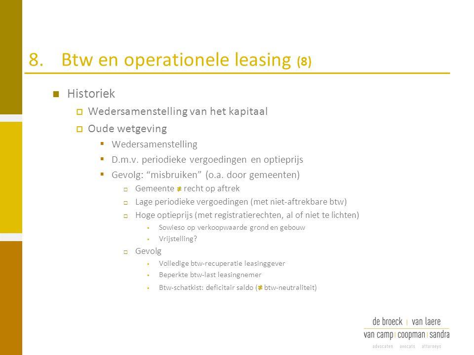 8.Btw en operationele leasing (8) Historiek  Wedersamenstelling van het kapitaal  Oude wetgeving  Wedersamenstelling  D.m.v. periodieke vergoeding
