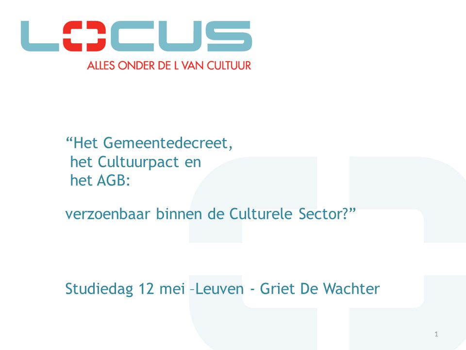 …over deze sessie Afstemming GD Cultuurpactwetgeving In context verzelfstandiging-AGB  Inspraak en advies  Statuten en beheersovereenkomst 2