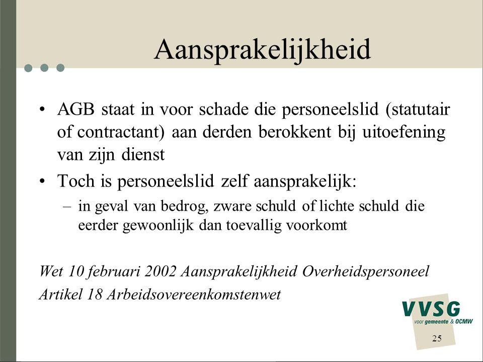 Aansprakelijkheid AGB staat in voor schade die personeelslid (statutair of contractant) aan derden berokkent bij uitoefening van zijn dienst Toch is p