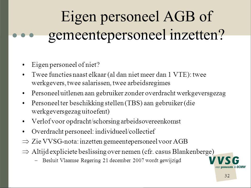 Eigen personeel AGB of gemeentepersoneel inzetten? Eigen personeel of niet? Twee functies naast elkaar (al dan niet meer dan 1 VTE): twee werkgevers,