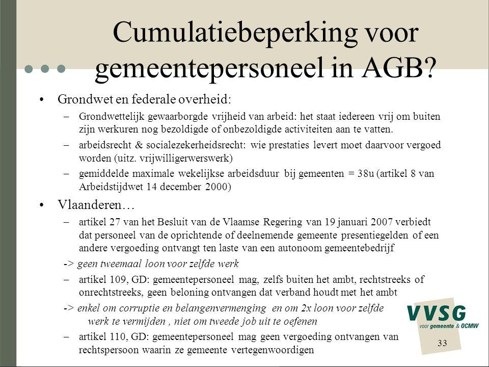 Cumulatiebeperking voor gemeentepersoneel in AGB? Grondwet en federale overheid: –Grondwettelijk gewaarborgde vrijheid van arbeid: het staat iedereen
