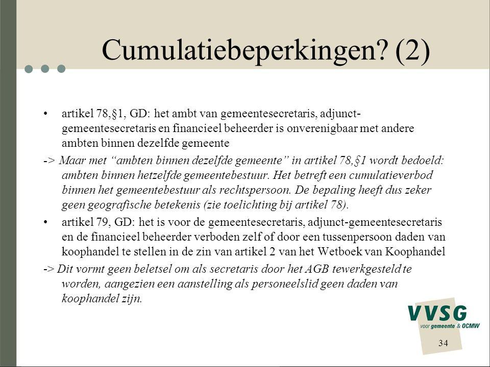 Cumulatiebeperkingen? (2) artikel 78,§1, GD: het ambt van gemeentesecretaris, adjunct- gemeentesecretaris en financieel beheerder is onverenigbaar met
