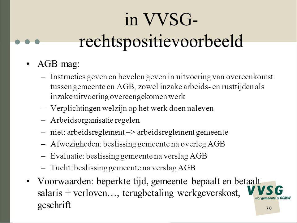 in VVSG- rechtspositievoorbeeld AGB mag: –Instructies geven en bevelen geven in uitvoering van overeenkomst tussen gemeente en AGB, zowel inzake arbei