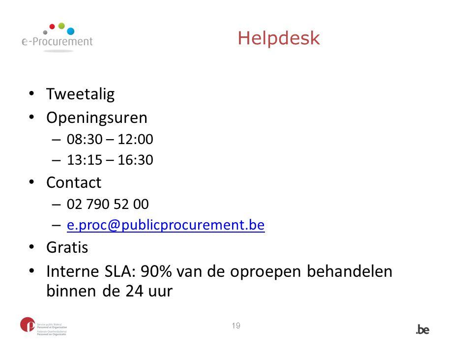 Helpdesk Tweetalig Openingsuren – 08:30 – 12:00 – 13:15 – 16:30 Contact – 02 790 52 00 – e.proc@publicprocurement.be e.proc@publicprocurement.be Grati