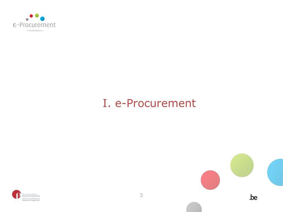 Het belang van e-procurement Overheidsopdrachten vormen in Europa 15 à 20% van het BBP Het gebruik van e-Procurement tools moet significante besparingen opleveren (min 5%) => besparing van min 0,75% à 1% van het BBP 14