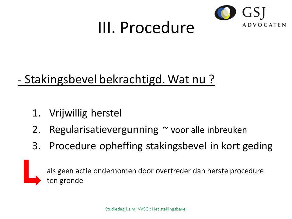III.Procedure - Stakingsbevel bekrachtigd. Wat nu .