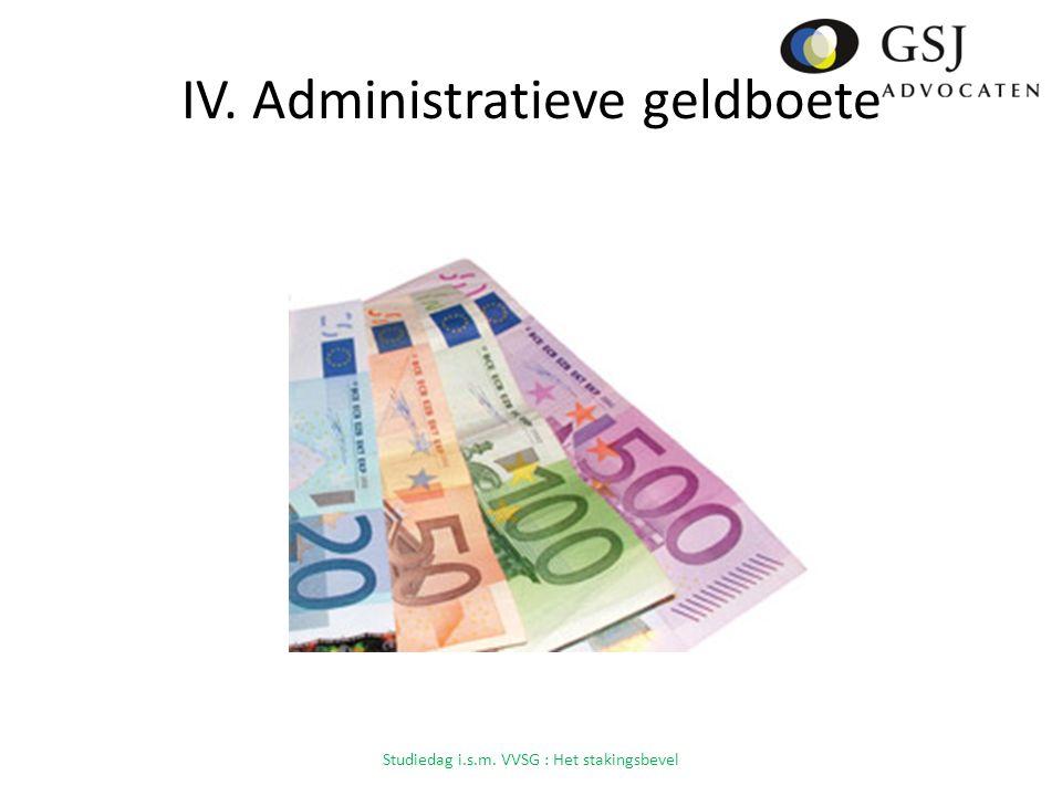 IV. Administratieve geldboete Studiedag i.s.m. VVSG : Het stakingsbevel