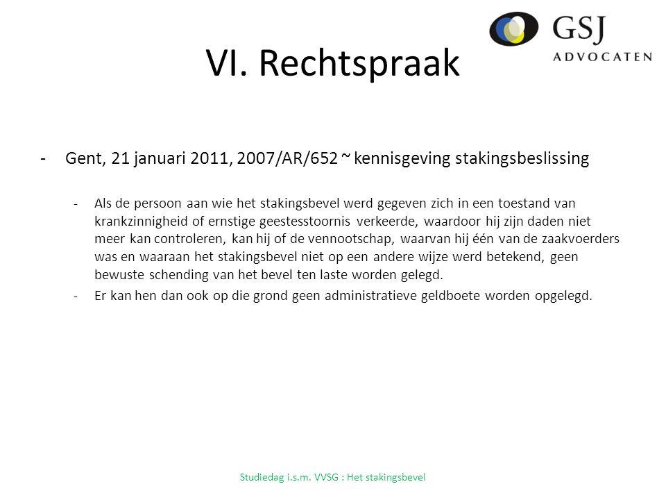 VI. Rechtspraak -Gent, 21 januari 2011, 2007/AR/652 ~ kennisgeving stakingsbeslissing -Als de persoon aan wie het stakingsbevel werd gegeven zich in e