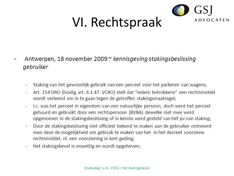 VI. Rechtspraak - Antwerpen, 18 november 2009 ~ kennisgeving stakingsbeslissing gebruiker -Staking van het gewoonlijk gebruik van een perceel voor het