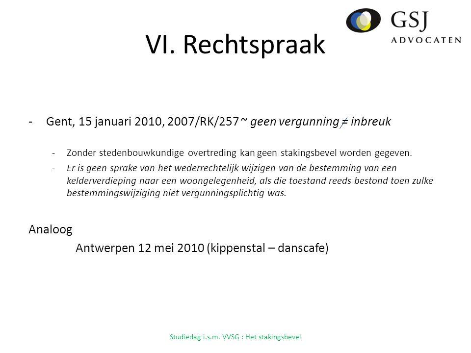 VI. Rechtspraak -Gent, 15 januari 2010, 2007/RK/257 ~ geen vergunning = inbreuk -Zonder stedenbouwkundige overtreding kan geen stakingsbevel worden ge