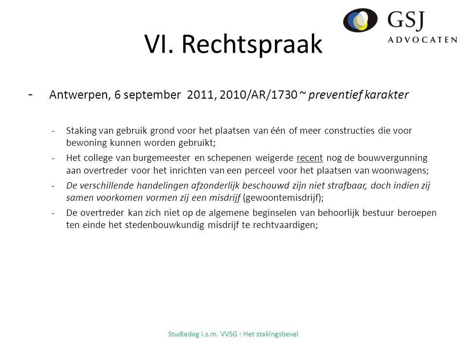 VI. Rechtspraak - Antwerpen, 6 september 2011, 2010/AR/1730 ~ preventief karakter -Staking van gebruik grond voor het plaatsen van één of meer constru