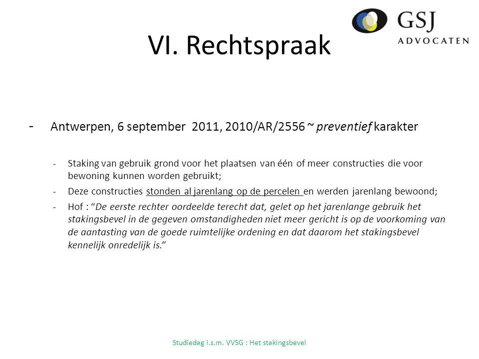 VI. Rechtspraak - Antwerpen, 6 september 2011, 2010/AR/2556 ~ preventief karakter -Staking van gebruik grond voor het plaatsen van één of meer constru