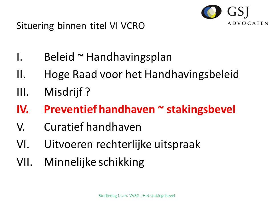 Situering binnen titel VI VCRO I.Beleid ~ Handhavingsplan II.