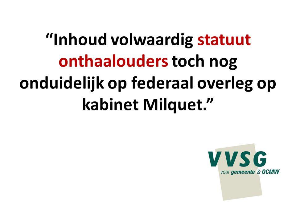 """""""Inhoud volwaardig statuut onthaalouders toch nog onduidelijk op federaal overleg op kabinet Milquet."""""""