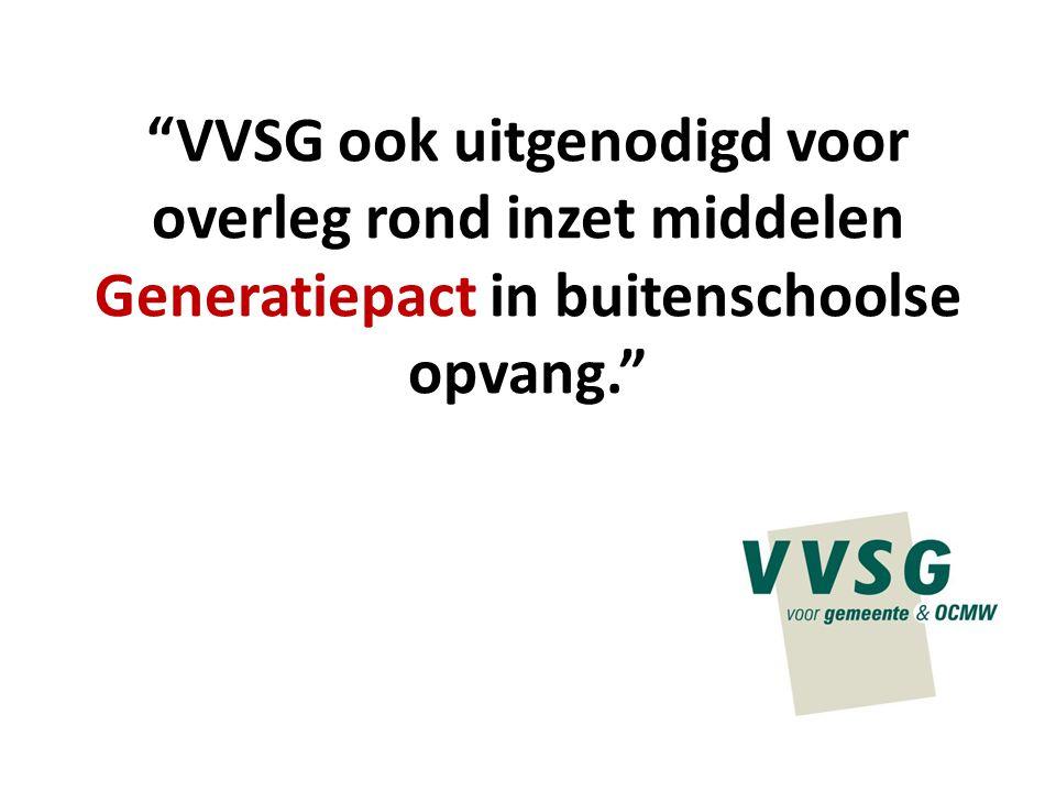 """""""VVSG ook uitgenodigd voor overleg rond inzet middelen Generatiepact in buitenschoolse opvang."""""""
