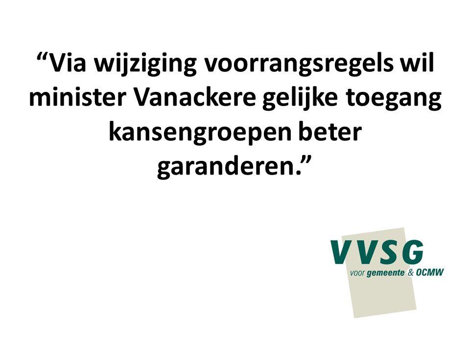 """""""Via wijziging voorrangsregels wil minister Vanackere gelijke toegang kansengroepen beter garanderen."""""""