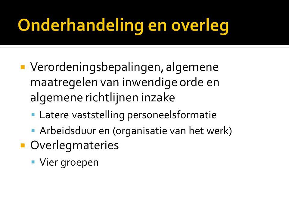  Verordeningsbepalingen, algemene maatregelen van inwendige orde en algemene richtlijnen inzake  Latere vaststelling personeelsformatie  Arbeidsduu