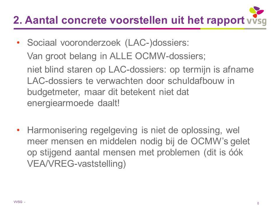 VVSG - 6 Sociaal vooronderzoek (LAC-)dossiers: Van groot belang in ALLE OCMW-dossiers; niet blind staren op LAC-dossiers: op termijn is afname LAC-dossiers te verwachten door schuldafbouw in budgetmeter, maar dit betekent niet dat energiearmoede daalt.