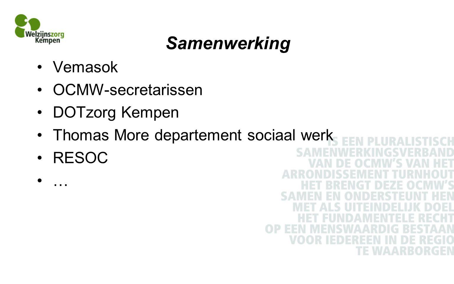 Samenwerking Vemasok OCMW-secretarissen DOTzorg Kempen Thomas More departement sociaal werk RESOC …