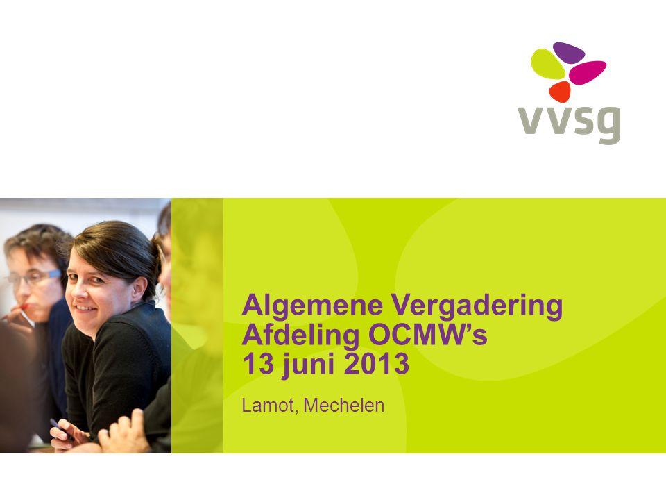 Algemene Vergadering Afdeling OCMW's 13 juni 2013 Lamot, Mechelen