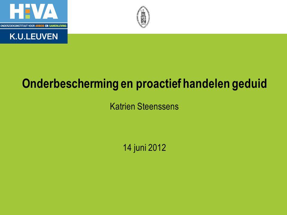 Onderbescherming en proactief handelen geduid Katrien Steenssens 14 juni 2012