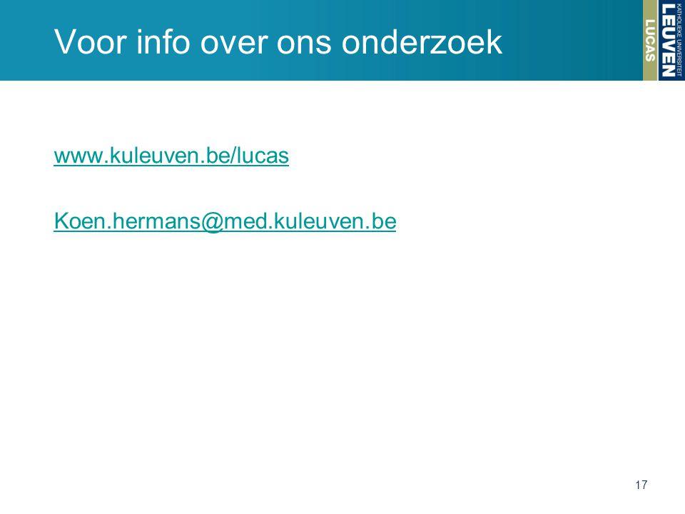 Voor info over ons onderzoek www.kuleuven.be/lucas Koen.hermans@med.kuleuven.be 17