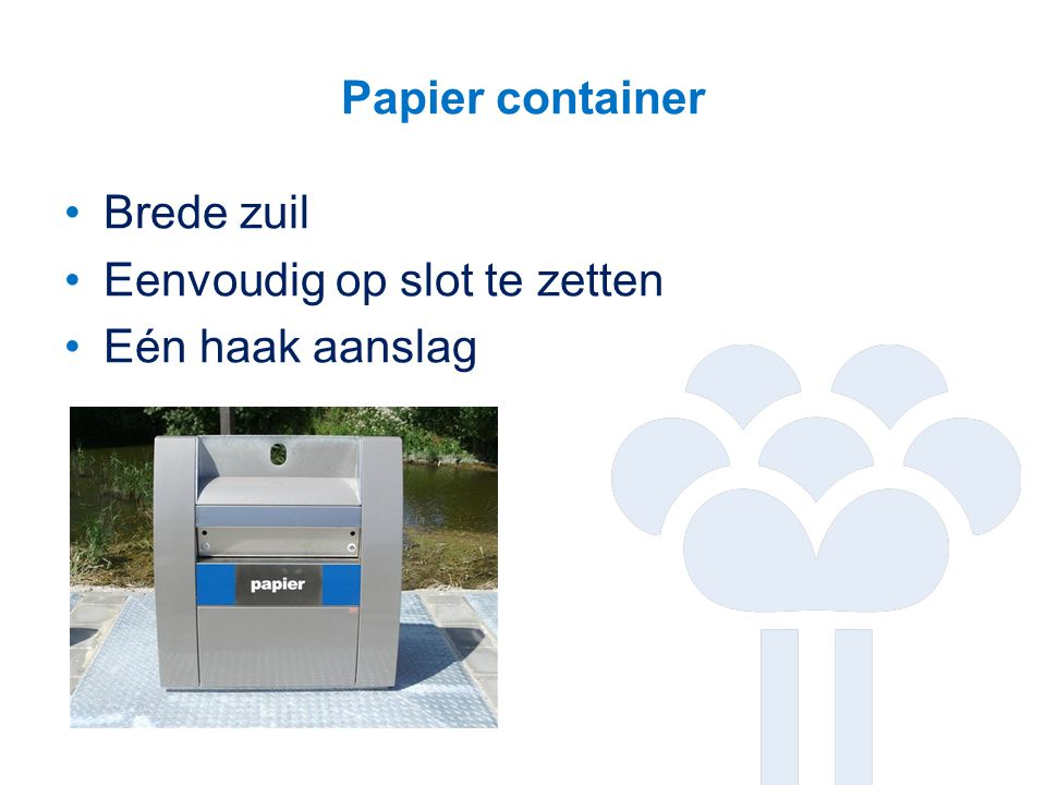 Papier container Brede zuil Eenvoudig op slot te zetten Eén haak aanslag
