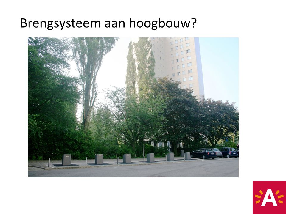 Brengsysteem aan hoogbouw?