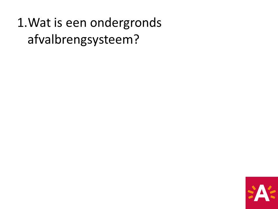 1.Wat is een ondergronds afvalbrengsysteem?