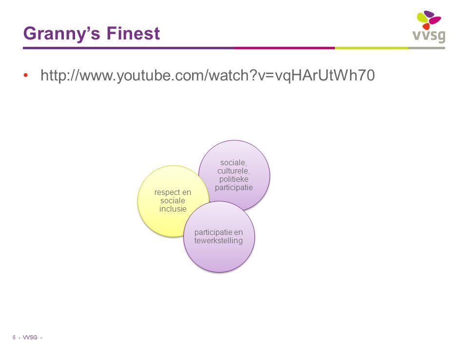 VVSG - sociale, culturele, politieke participatie Granny's Finest http://www.youtube.com/watch?v=vqHArUtWh70 6 - respect en sociale inclusie participa