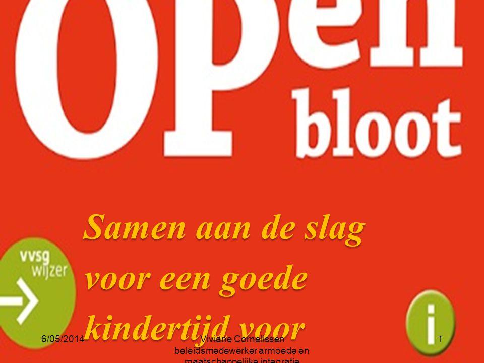 OCMW BEERSE Samen aan de slag voor een goede kindertijd voor kinderen 6/05/2014Viviane Cornelissen beleidsmedewerker armoede en maatschappelijke integ