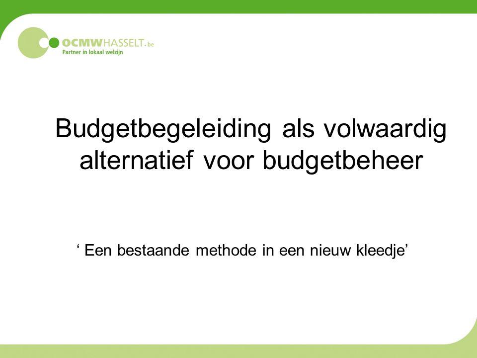 Budgetbegeleiding als volwaardig alternatief voor budgetbeheer ' Een bestaande methode in een nieuw kleedje'