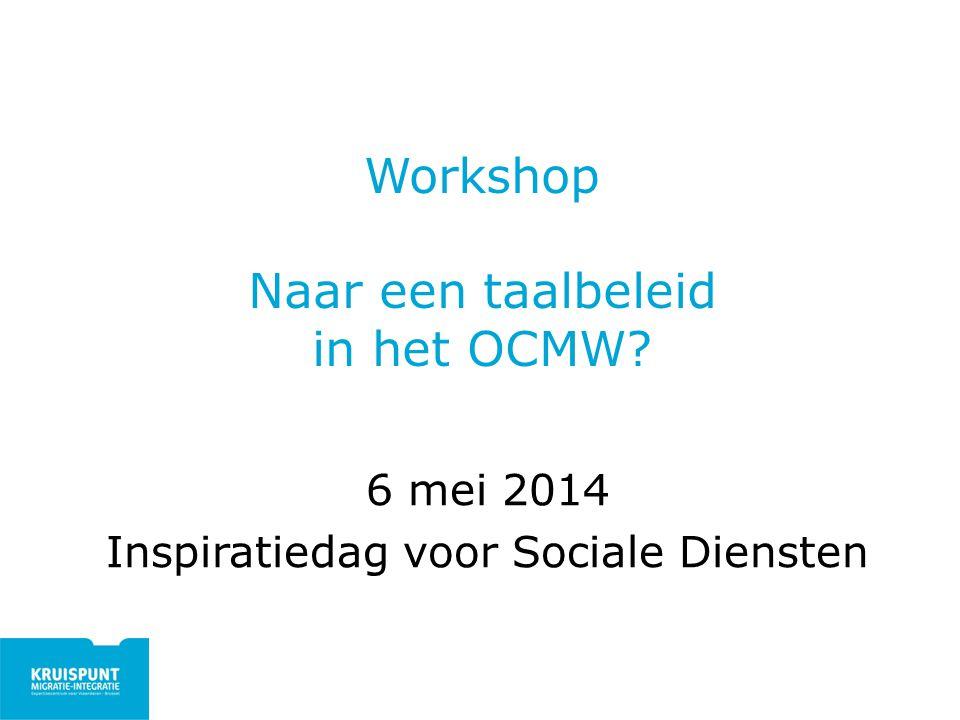 Overzicht Theorie over plaats van taal, anders- en meertaligheid in organisaties (10') Praktijk van OCMW Gent (30') Vragen (20')