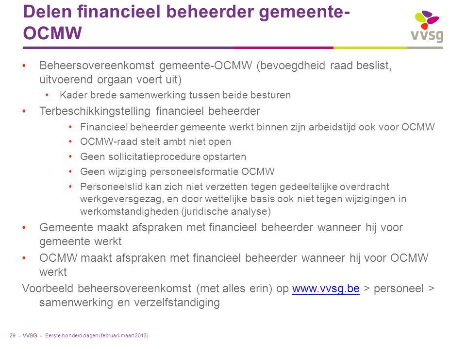 VVSG - Delen financieel beheerder gemeente- OCMW Beheersovereenkomst gemeente-OCMW (bevoegdheid raad beslist, uitvoerend orgaan voert uit) Kader brede
