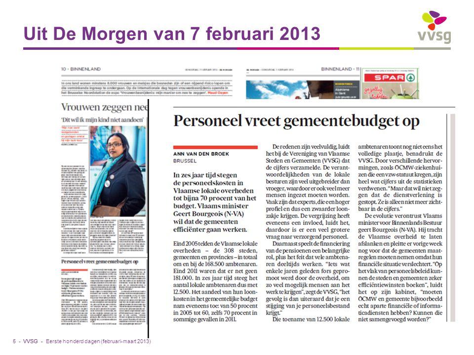 VVSG - Uit De Morgen van 7 februari 2013 Eerste honderd dagen (februari-maart 2013)5 -