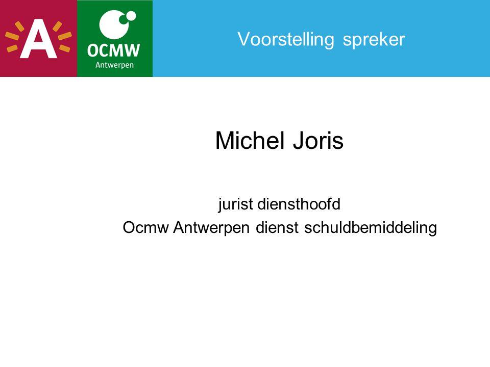 Voorstelling spreker Michel Joris jurist diensthoofd Ocmw Antwerpen dienst schuldbemiddeling