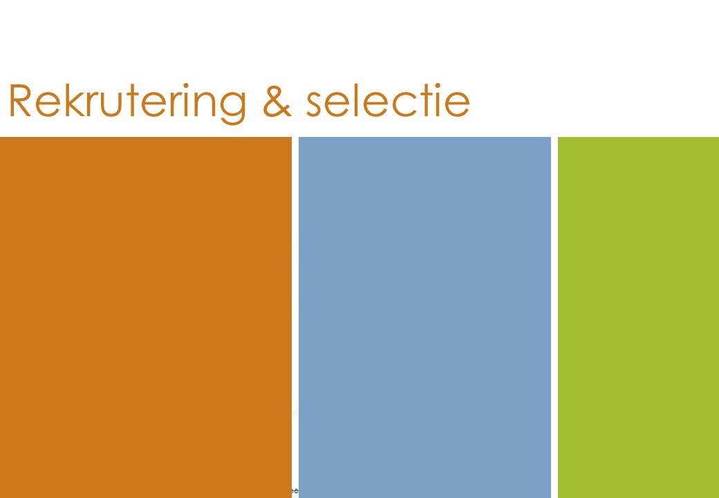 De personeelsbevoegdheid van de secretaris - 18 mei 2010 14 Rekrutering & selectie