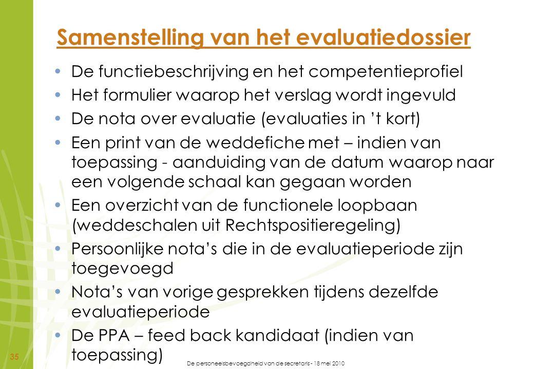 De personeelsbevoegdheid van de secretaris - 18 mei 2010 35 Samenstelling van het evaluatiedossier De functiebeschrijving en het competentieprofiel He