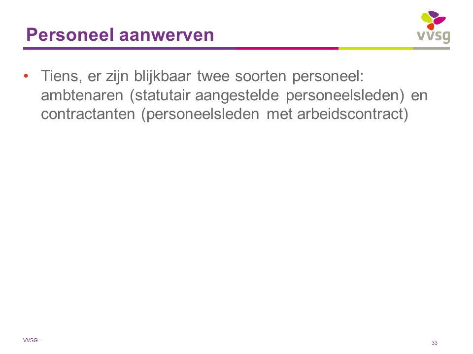 VVSG - Personeel aanwerven Tiens, er zijn blijkbaar twee soorten personeel: ambtenaren (statutair aangestelde personeelsleden) en contractanten (perso