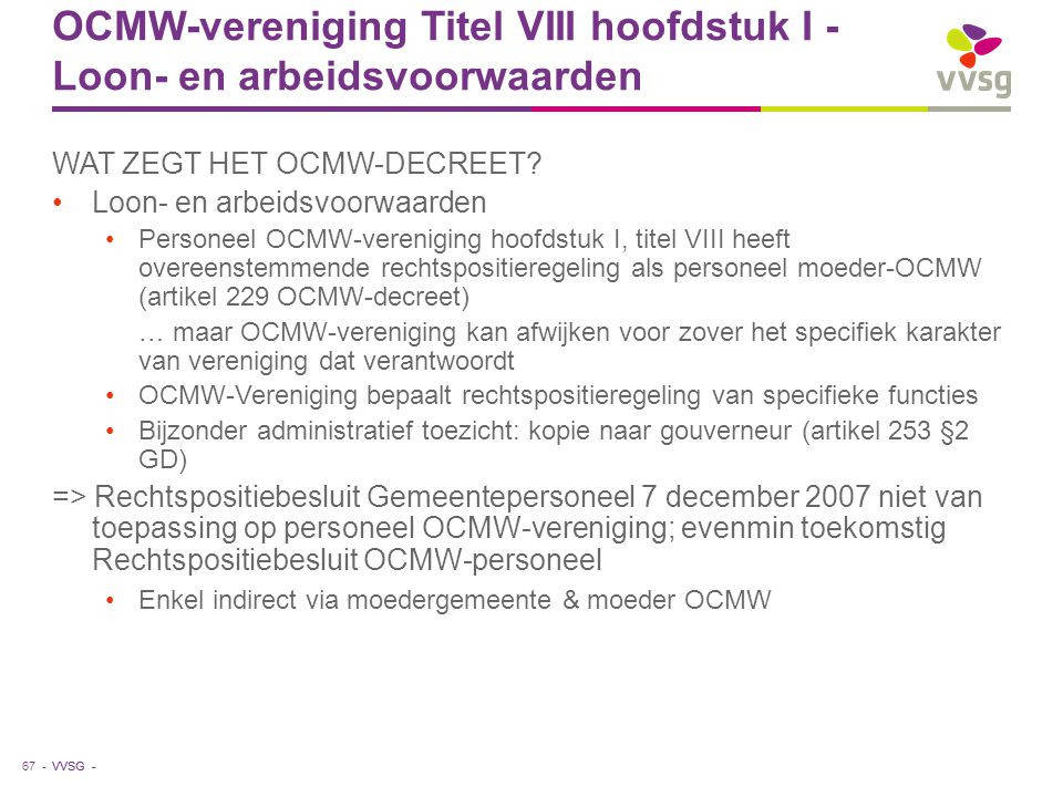VVSG - OCMW-vereniging Titel VIII hoofdstuk I - Loon- en arbeidsvoorwaarden WAT ZEGT HET OCMW-DECREET? Loon- en arbeidsvoorwaarden Personeel OCMW-vere