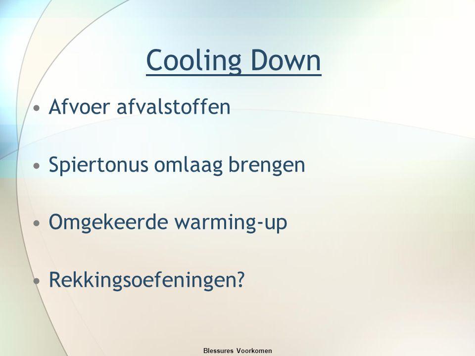 Cooling Down Afvoer afvalstoffen Spiertonus omlaag brengen Omgekeerde warming-up Rekkingsoefeningen.