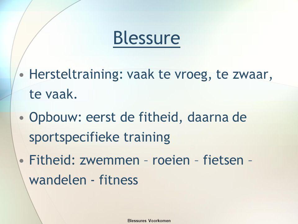 Blessure Hersteltraining: vaak te vroeg, te zwaar, te vaak.